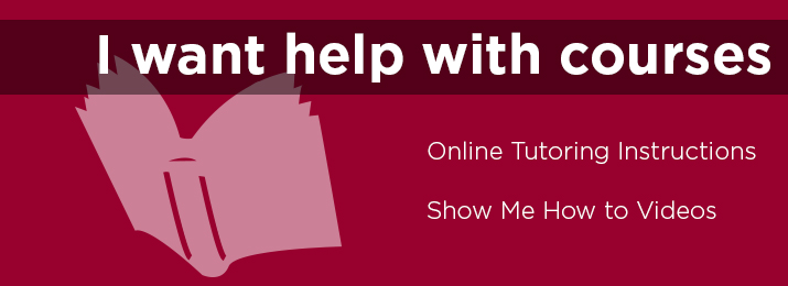 Click Help with Courses button for online tutoring and show me how to videos